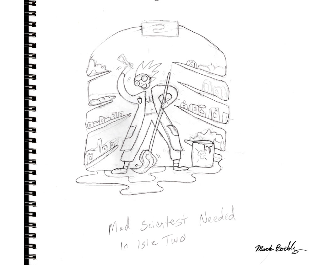 Mad scientist needed in aisle two - Sketch by Mark Sheldon Boehly - Graphicsbyte Creative